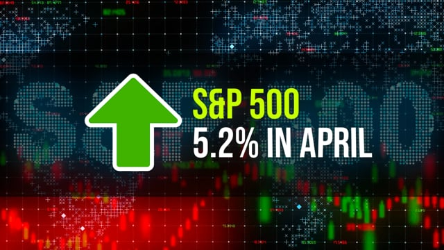Stocks Soared 5.2% In April; Now, For The Good News